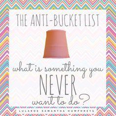 LuLaRoe engagement post- anti bucket list