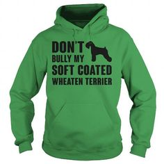 DONT BULLY MY SOFT COATED WHEATEN TERRIER HOODIE T-SHIRTS, HOODIES ( ==►►Click To Shopping Now) #dont #bully #my #soft #coated #wheaten #terrier #hoodie #Dogfashion #Dogs #Dog #SunfrogTshirts #Sunfrogshirts #shirts #tshirt #hoodie #sweatshirt #fashion #style