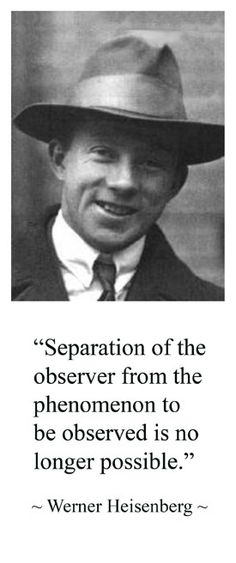 "♔ Werner Karl Heisenberg  I bet no one can outline a logical (deductive) argument ""inferring"", the meaning of his statement. Care to glean?"