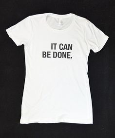 Loving this White 'It Can Be Done' Everyday Crewneck Tee - Women on #zulily! #zulilyfinds