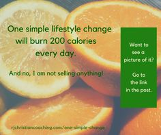 One simple lifestyle change will burn 200 calories every day.
