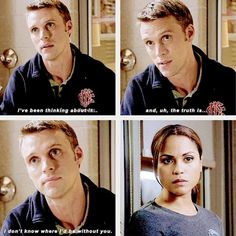 Casey: I've been thinking about it... and, uh, the truth is... I don't know where I'd be without you. 2x08