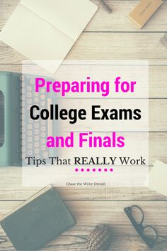 Preparing for College Exams and Finals: Tips That Really Work - Great study tips for college students
