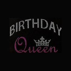 Birthday, Birthday Queen Birthday Shirt Rhinestone on Black Shirt Contact to change color of shirt Happy Birthday Wishes For Him, Happy Birthday Images, Happy Birthday Greetings, Birthday Pictures, Birthday Quotes For Him, Birthday Wishes Quotes, Queen Quotes, Birthday Shirts, It's My Birthday