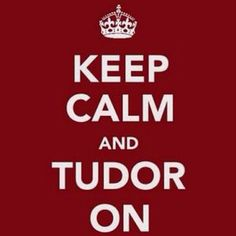 The Tudors, the dynasty, not just the tv show.
