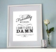 Art Print Frankly my dear Gone with the wind quote black and white poster vintage I dont give a damn classic my sweet prints 11 x 14 gift Rhett Butler Scarlett Ohara