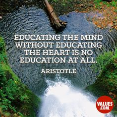 Educate the heart #education #humanity #love www.values.com