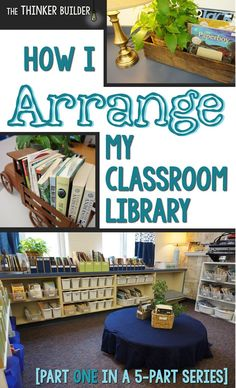 The Thinker Builder: How I Arrange My Classroom Library [Part One in the Classroom Library Series] A FANTASTIC post on creating your classroom library