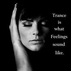 Yes! Everything comes alive when I listen to trance #trancelover