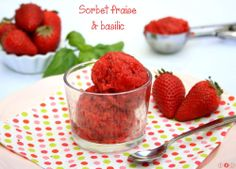 Sorbet fraises & basilic Sorbets, Tupperware, Healthy Life, Deserts, Gluten, Muffin, Pudding, Ice Cream, Cooking