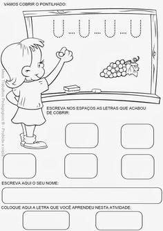 Atividades para prezinho e/ou crianças que estão conhecendo as letras, na fase inicial de alfabetização.   Para desenvolver habilidades da ...