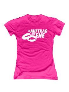 """""""Im Auftrag der Ehe"""" #Shirt für den #Junggesellinnenabschied #JGA #TShirt #bachelorette"""