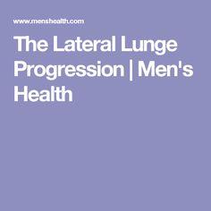 The Lateral Lunge Progression | Men's Health