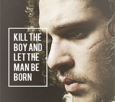 kill the boy and let the man be born