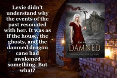 Bound to a spirit with a sinister history, a woman with a dark power will battle to rule the realm of the dead. http://books2read.com/Damned