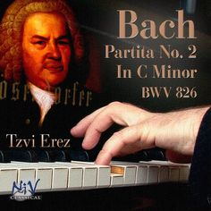 J.S. Bach Partita 2 in C Minor, BWV 826: Sinfonia (1 of 6) | Tzvi Erez