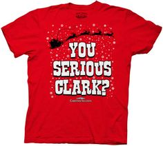 Christmas Vacation You Serious Clark? Red Adult T-Shirt Tee #holiday #chistmas #nationallampoonschristmasvacation
