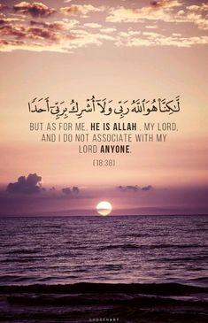 Allah is my lord Beautiful Names Of Allah, Beautiful Quran Quotes, Quran Quotes Love, Quran Quotes Inspirational, Allah Quotes, Muslim Quotes, Quran Sayings, Quran Karim, Quran Book