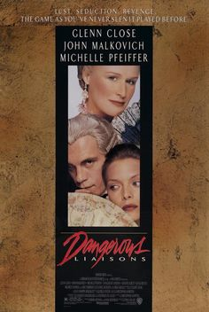 Dangerous Liaisons (1998) Rich and bored aristocrats in Rococo France play high-stakes games of passion and betrayal.  Glenn Close, John Malkovich, Michelle Pfeiffer...16c