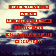 Divine Intersections Christian Faith Bible Verse Quote Romans Wages of Sin Eternal Life Church Cross God Father Jesus Holy Spirit