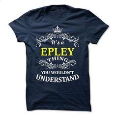 EPLEY it is - #tshirts #black sweatshirt. I WANT THIS => https://www.sunfrog.com/Valentines/-EPLEY-it-is.html?68278