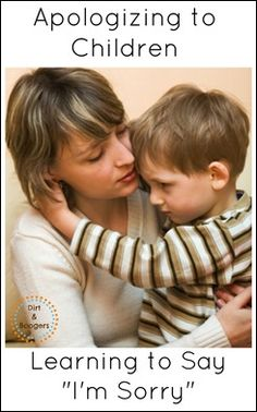 Apologizing to Children.  Learning to say I'm sorry...without the blame