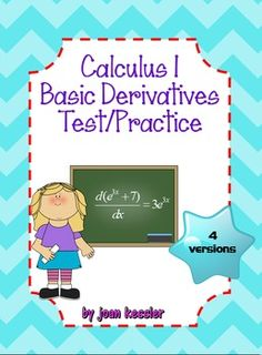 Calculus 1 Basic Derivatives Practice/Test - 4 versions!! FREE