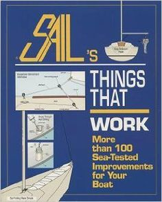 Things That Work: 100 Sea-tested Improvements for Your Boat: Sail Magazine: 9780877423744: Amazon.com: Books