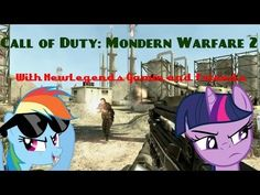 Lets Play   Call of Duty: Modern Warfare 2   With Twilight and Rainbow   Part 1