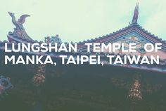 Located at the Manka District of Taipei, Lungshan Temple is a masterpiece of traditional Chinese Architecture. Rebuilt by Mr. Wang Yi-shun, a master of temple building. It is beautiful temple in la… Taipei Taiwan, Chinese Architecture, Traditional Chinese, Study Abroad, Temple, Building, Travel, Beautiful, Viajes