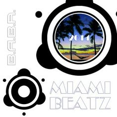 Artists: Various Artists, Title: VA Miami Beatz 2014, CatNr.: BABAREC126, Label:,Buy from Beatport exclusive. Delivering its third compilation of the Miami Beatz series, B.A.B.A. Records is very happy to bring you the 2014 edition, including the very best of Babamusic labelgroup plus previously
