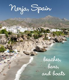 Explore Nerja, Spain: Beaches, Bars, and Boats Nerja Spain, Backpacking Europe, Beaches, Boats, Explore, Water, Outdoor, Gripe Water, Outdoors