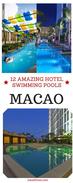 12 amazing hotel swimming pools in Macau. They say you can judge a resort by its swimming pool.