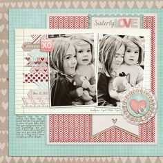 Sisterly Love scrapbook layout by scrapperjade - backgrounds Baby Girl Scrapbook, Love Scrapbook, Baby Scrapbook Pages, Scrapbook Layout Sketches, Birthday Scrapbook, Wedding Scrapbook, Scrapbook Paper Crafts, Scrapbooking Layouts, Scrapbook Cards