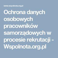 Ochrona danych osobowych pracowników samorządowych w procesie rekrutacji - Wspolnota.org.pl dr Bartosz Mendyk