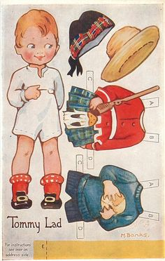 TOMMY LAD Set Title:	DRESSING DOLLS, SERIES 1. Set Comment OILETTE, PRINTED IN ENGLAND, COPYRIGHT LONDON, OILETTE, paper cut-outs. listed in1930 POSTCARD Catalogue Sold As:	set of 6 cards Where Sold:	Great Britain All Cards in Set Card Information edit  Card Title:	TOMMY LAD Number:	3381 Artist:	M.E. BANKS Estimate:	$150.00 USD Orientation:	Vertical