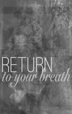 Return to your breathe