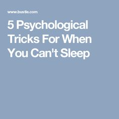 5 Psychological Tricks For When You Can't Sleep