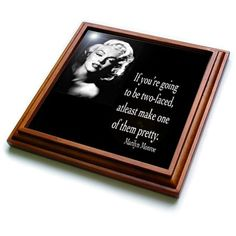 ToryAnne Collections Quotes - If you're going to be two-faced, atleast make one of them pretty, Marilyn Monroe quote - Trivets - 8x8 Trivet with 6x6 ceramic tile (trv_130254_1) 3dRose http://www.amazon.com/dp/B00DD74PJY/ref=cm_sw_r_pi_dp_V514ub10HEJ9J