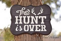 Is you hunt over?  With this sign proudly proclaiming, The Hunt Is Over complete with antlers, you can safely say you have tucked away your one