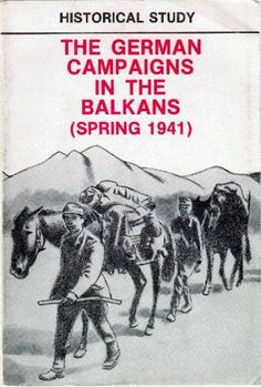 The German Campaigns in the Balkans (Spring 1941) - World War II Social Place
