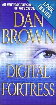 Digital Fortress: A Thriller: Dan Brown: I quiet enjoyed this one, actually couldn't put it down!