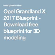 Opel grandland x 2017 blueprint download free blueprint for 3d opel grandland x 2017 blueprint download free blueprint for 3d modeling 02 modelos pinterest malvernweather Choice Image