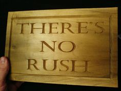There's No Rush