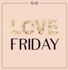 Love Friday!