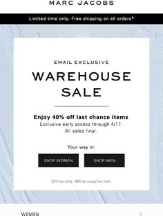 Just for you: early access to the Warehouse Sale