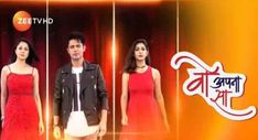 Woh Apna Sa May 2018 Written Episode Update - Telly Show Updates I Always Love You, Say I Love You, My Love, Indian Drama, You Mad, Drama Movies, May, My Boo