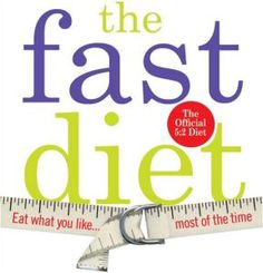 """The FastDiet.  Eat what you want for 5 days then """"fast"""", 500 calories for women & 600 calories for men for two nonconsecutive days.  This way eating is said to reduce diabetes, heart disease and certain forms of cancer."""
