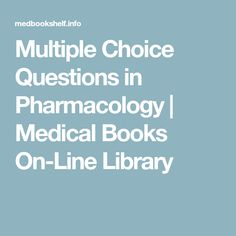 Multiple Choice Questions in Pharmacology | Medical Books On-Line Library
