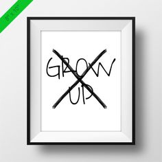 Never Grow Up Printable Poster Children's Playroom
